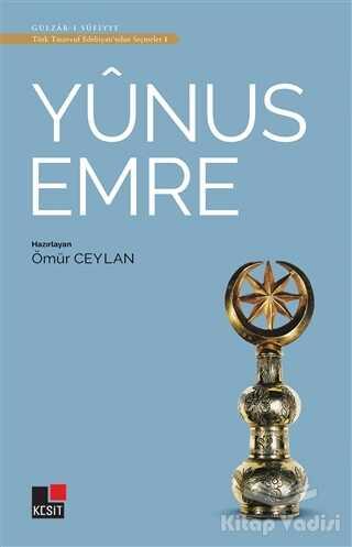 Kesit Yayınları - Yunus Emre - Türk Tasavvuf Edebiyatı'ndan Seçmeler 1