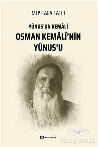 H Yayınları - Yunus'un Kemali Osman Kemali'nin Yunus'u