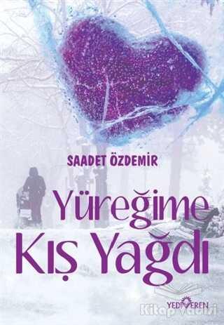 Yediveren Yayınları - Yüreğime Kış Yağdı