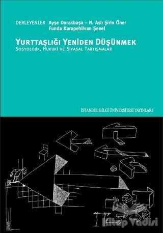 İstanbul Bilgi Üniversitesi Yayınları - Ders Kitap - Yurttaşlığı Yeniden Düşünmek