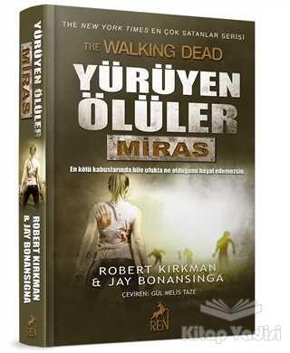 Ren Kitap - Yürüyen Ölüler : Miras