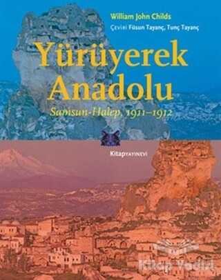 Kitap Yayınevi - Yürüyerek Anadolu