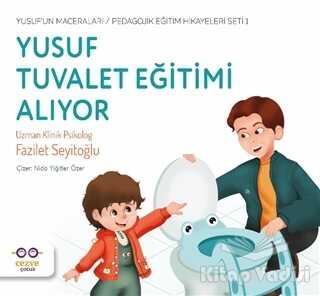Cezve Çocuk - Yusuf Tuvalet Eğitimi Alıyor - Yusuf'un Maceraları - Pedagojik Eğitim Hikayeleri Seti1