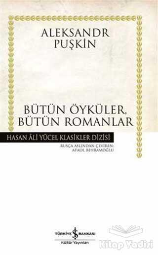 İş Bankası Kültür Yayınları - Yüzbaşının Kızı - Bütün Öyküler, Bütün Romanlar