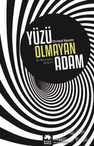 Eksik Parça Yayınları - Yüzü Olmayan Adam