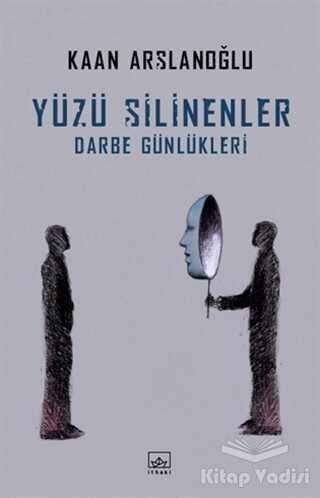 İthaki Yayınları - Yüzü Silinenler - Darbe Günlükleri