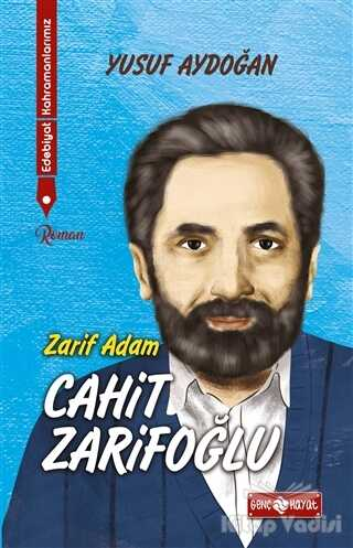 Genç Hayat - Zarif Adam Cahit Zarifoğlu - Edebiyat Kahramanlarımız 2