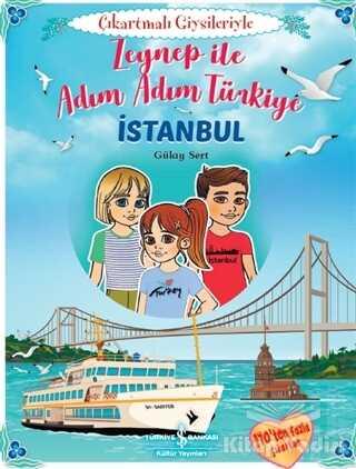 İş Bankası Kültür Yayınları - Zeynep İle Adım Adım Türkiye - Çıkartmalı Giysileriyle
