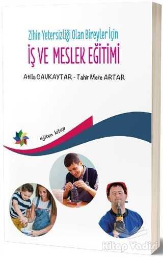 Eğiten Kitap - Zihin Yetersizliği Olan Bireyler İçin İş ve Meslek Eğitimi