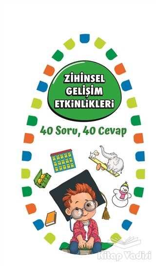 Martı Çocuk Yayınları - Zihinsel Gelişim Etkinlikleri 1 - 40 Soru 40 Cevap