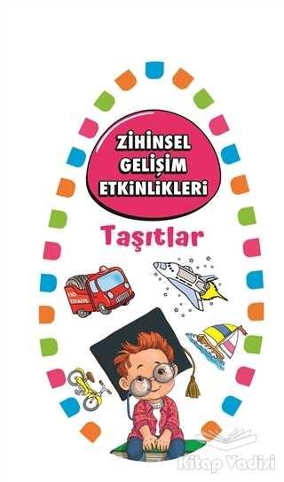 Martı Çocuk Yayınları - Zihinsel Gelişim Etkinlikleri -Taşıtlar