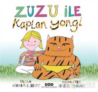 Yapı Kredi Yayınları - Zuzu İle Kaplan Yongi